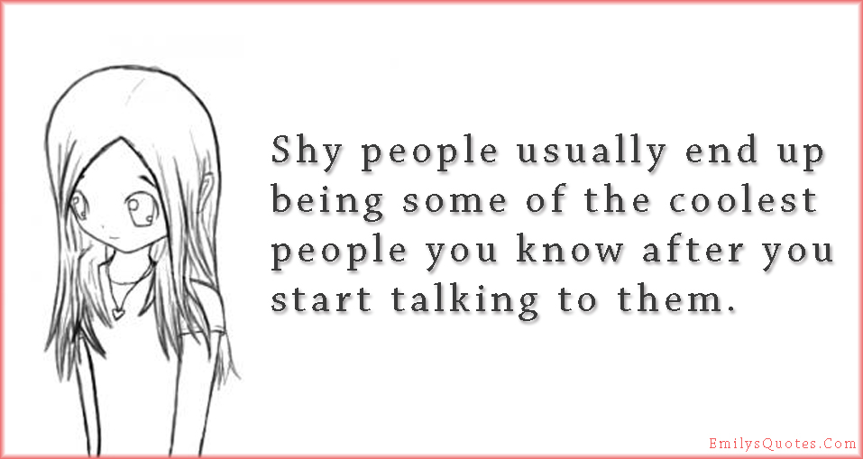 EmilysQuotes.Com - shy, people, cool, know, talk, communication, unknown