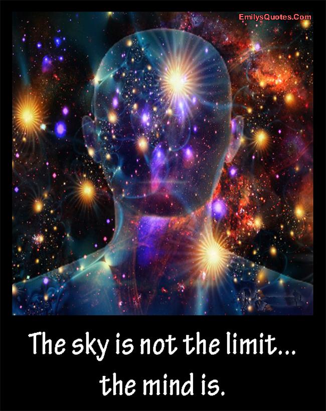 EmilysQuotes.Com - sky, limit, mind, amazing, great, inspirational, intelligent, unknown