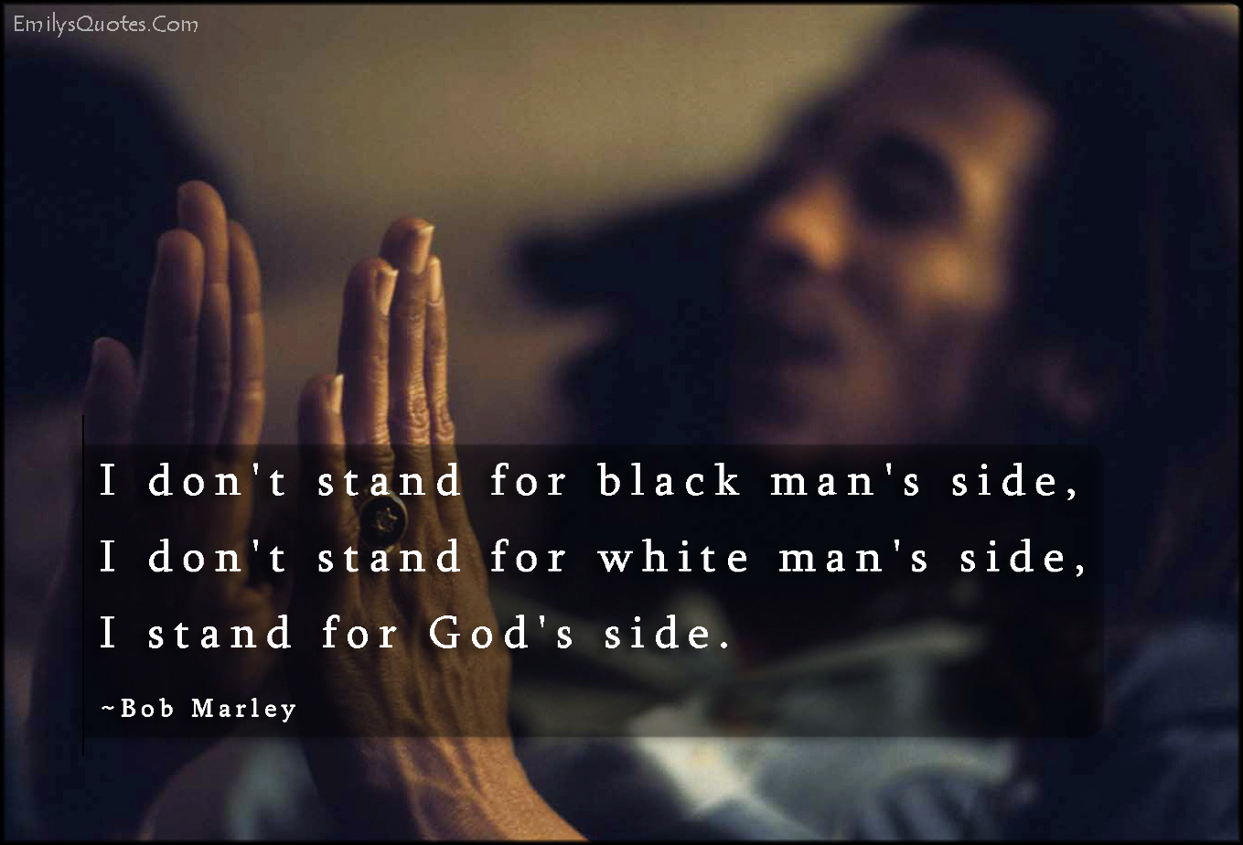Inspirational Quotes For Men I Don't Stand For Black Man's Side I Don't Stand For White Man's