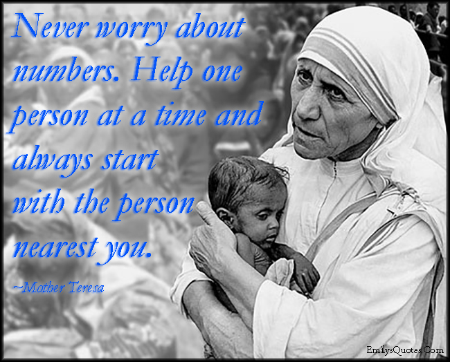 EmilysQuotes.Com - worry, numbers, help, kindness, inspirational, amazing, being a good person, Mother Teresa