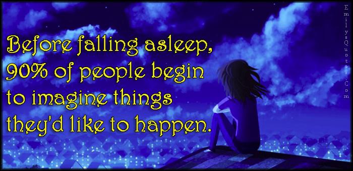 EmilysQuotes.Com - sleep, 90%, people, imagine, happen, need, dream, inspirational, unknown