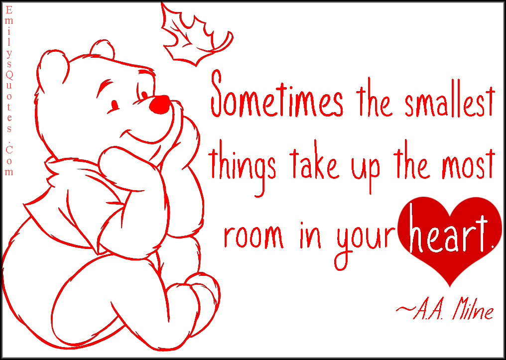 EmilysQuotes.Com - amazing, great, inspirational, positive, small, heart, room, take, feelings, A.A. Milne, Winnie-the-Pooh