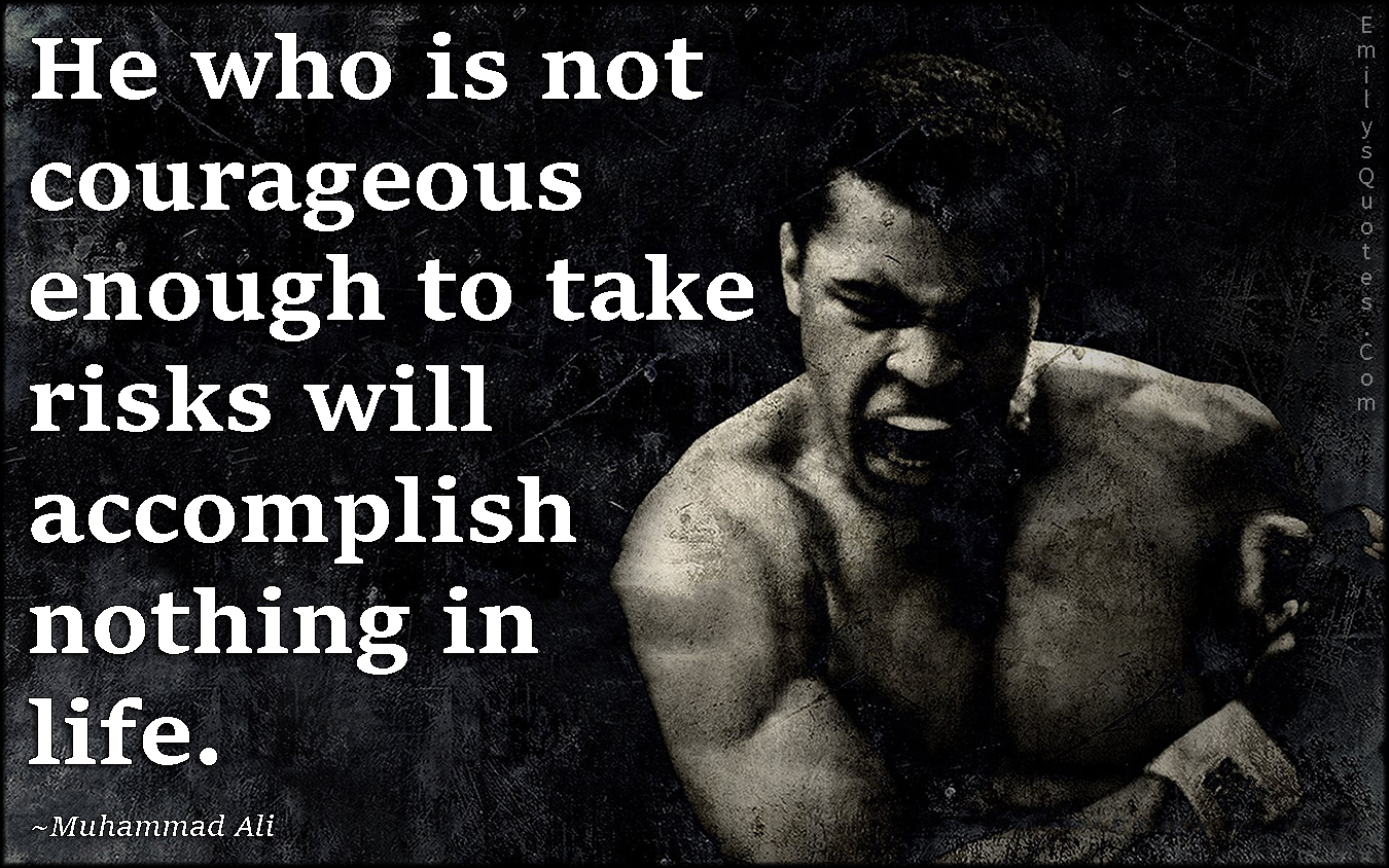 Inspirational Motivational Quotes He Who Is Not Courageous Enough To Take Risks Will Accomplish