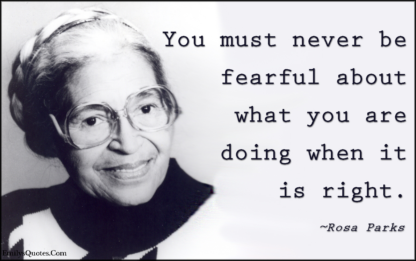 EmilysQuotes.Com - fearful, fear, doing, right, inspirational, courage, motivational, encouraging, Rosa Parks