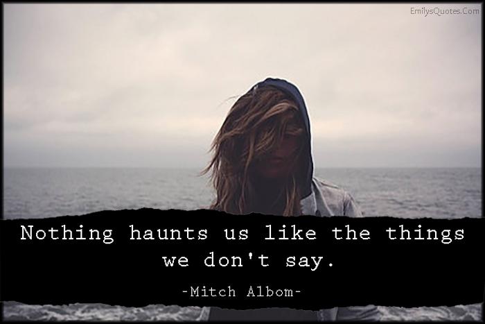 EmilysQuotes.Com - haunts, say, sad, negative, pain, feelings, hidden, Mitch Albom
