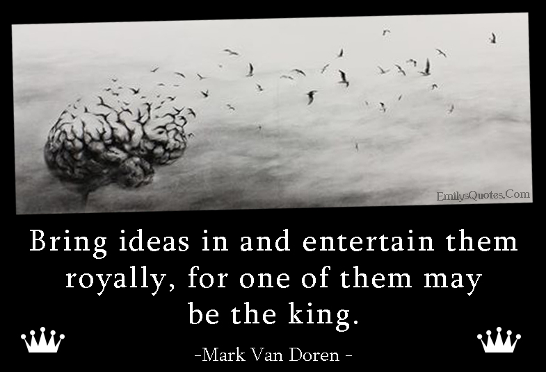 EmilysQuotes.Com - ideas, entertain, royal, king, funny, advice, intelligent, Mark Van Doren
