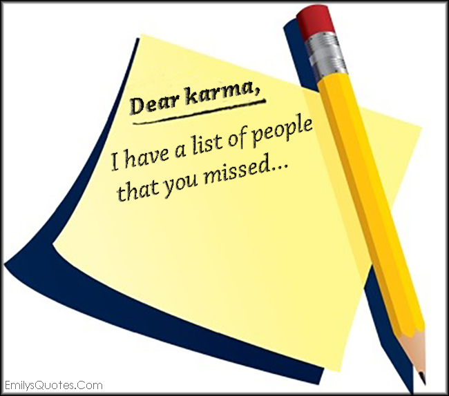 EmilysQuotes.Com - karma, list, people, miss, punish, funny, unknown