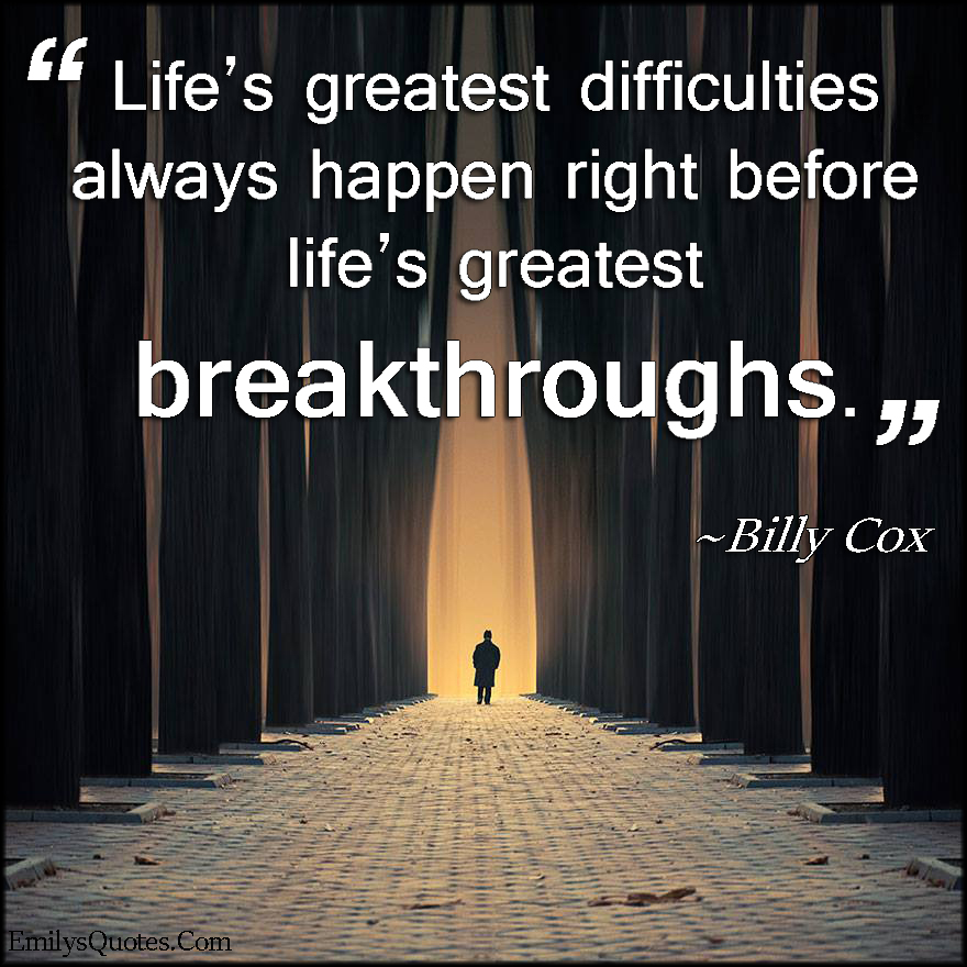Ordinaire Com   Life, Greatest, Difficulties, Happen, Breakthroughs, Amazing,