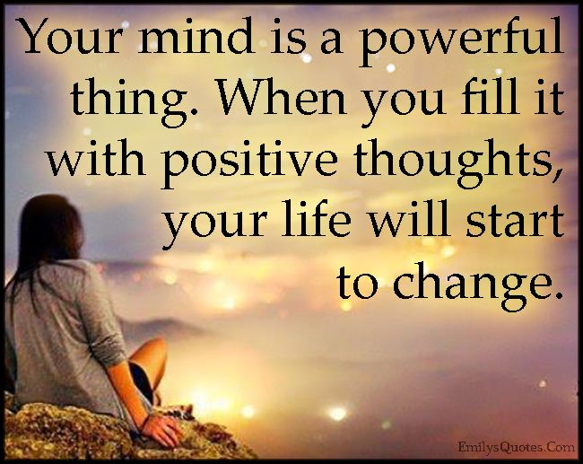 Inspirational Thoughts About Life Captivating Your Mind Is A Powerful Thingwhen You Fill It With Positive