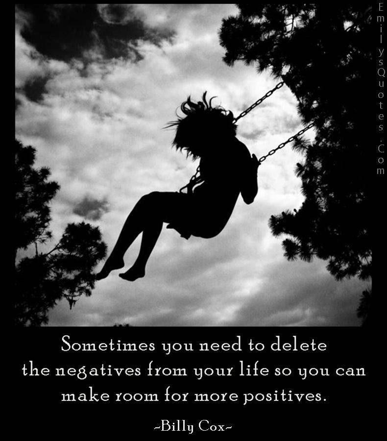 EmilysQuotes.Com - need, delete, negative, life, room, positive, feelings, advice, Billy Cox