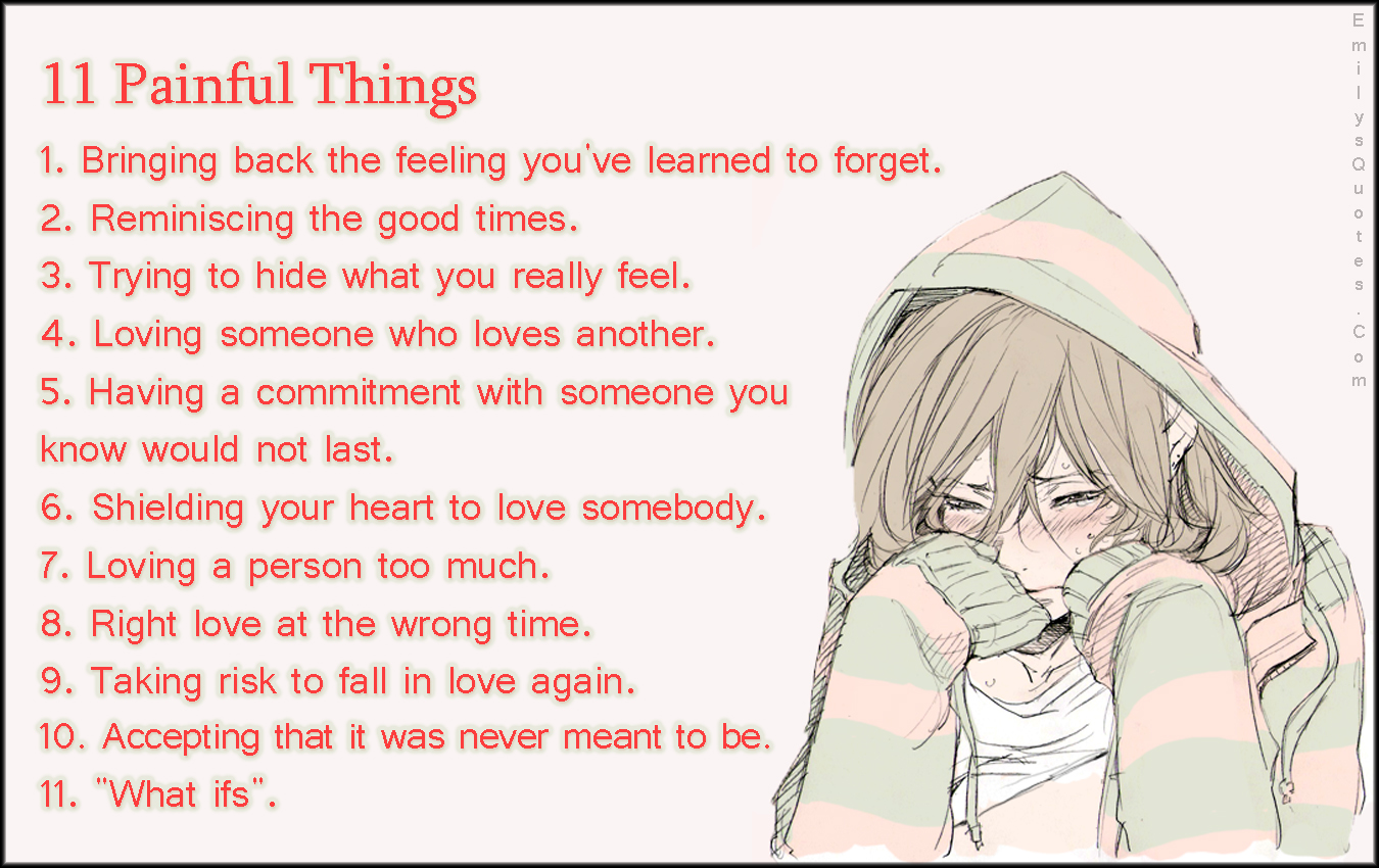Not Feeling Good Quotes 11 Painful Things.1.bring Back The Feeling You've Learned To