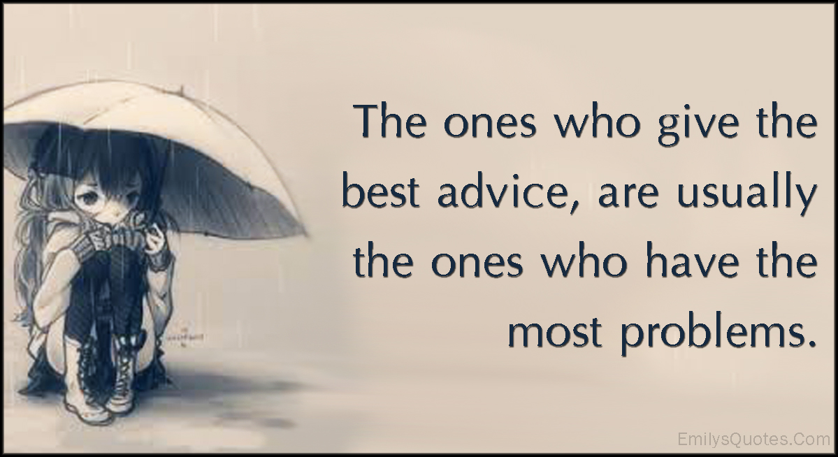 the best advice Getting advice from people who've climbed their way to positions of achievement and influence can be a great way to learn one of the intriguing things you can find out is the best piece of advice.