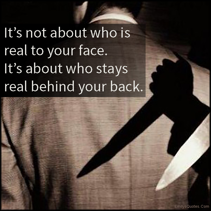 EmilysQuotes.Com - real, face, behind back, trust, betrayal, unknown