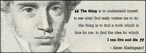 EmilysQuotes.Com-the-thing-understand-myself-understanding-see-God-wish-do-truth-find-idea-life-death-amazing-great-inspirational-wisdom-intelligent-Søren-Kierkegaard