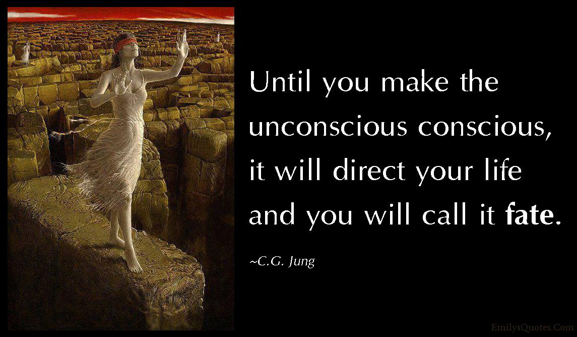 EmilysQuotes.Com - unconscious, conscious, direct, life, fate, understanding, wisdom, intelligent, C.G. Jung