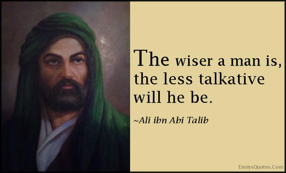 EmilysQuotes.Com - wise, wisdom, less talkative, talk, silence, quiet, intelligent, Ali ibn Abi Talib