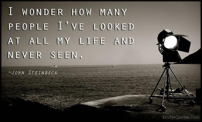 EmilysQuotes.Com - wonder, people, look, life, seen, amazing, great, question, understanding, John Steinbeck