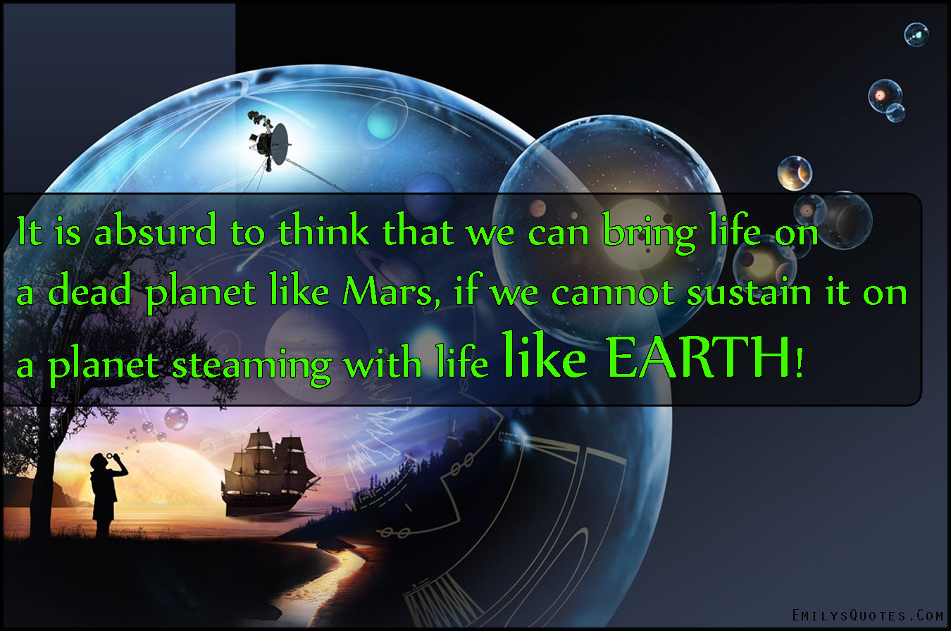 EmilysQuotes.Com - absurd, think, life, dead planet, Mars, Earth, intelligent, science, unknown