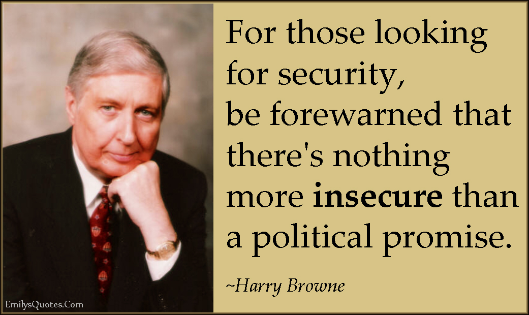 EmilysQuotes.Com - advice, security, forewarned, threat, insecure, politics, promise, mistake, Harry Browne