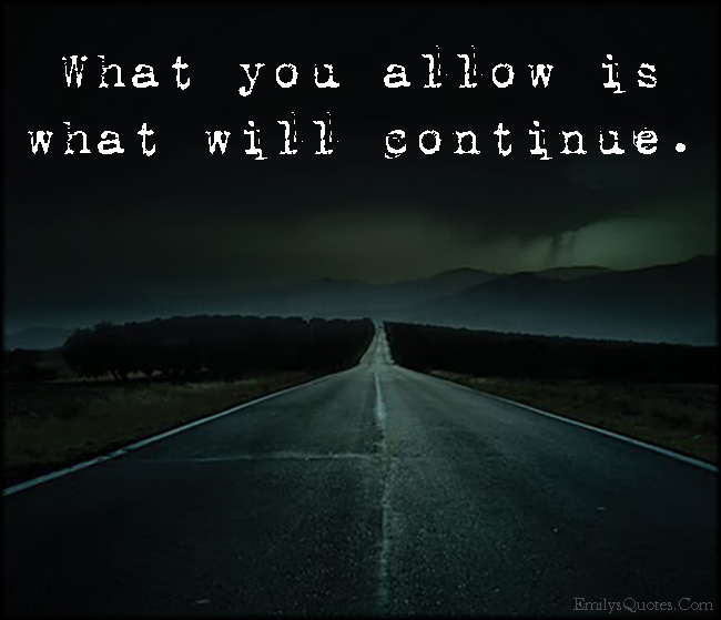 EmilysQuotes.Com - allow, continue, consequences, life, unknown