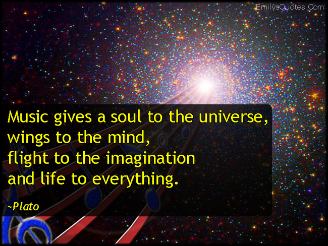 EmilysQuotes.Com - amazing, great, inspirational, music, soul, universe, wings, mind, flight, imagination, life, Plato