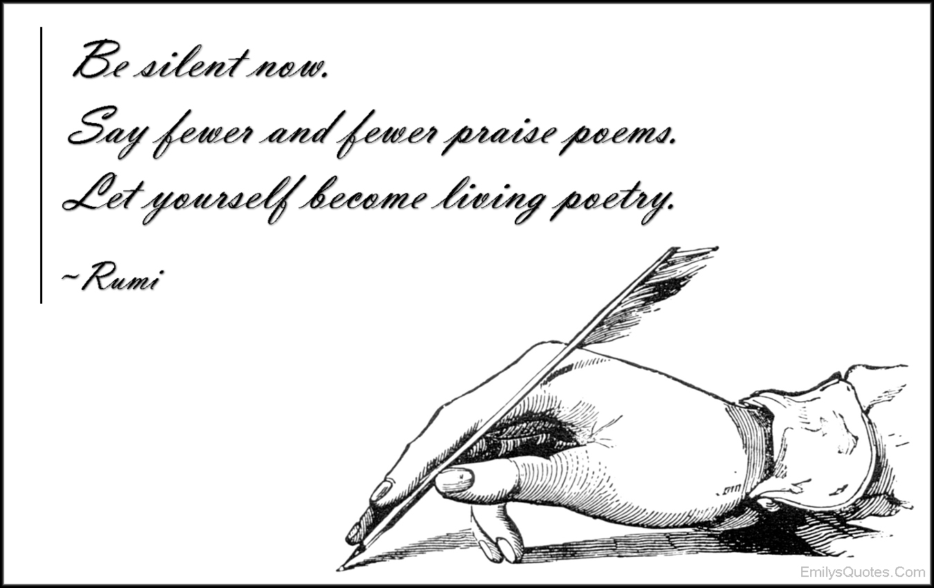 EmilysQuotes.Com - amazing, great, inspirational, wisdom, silent, poems, living poetry, Rumi