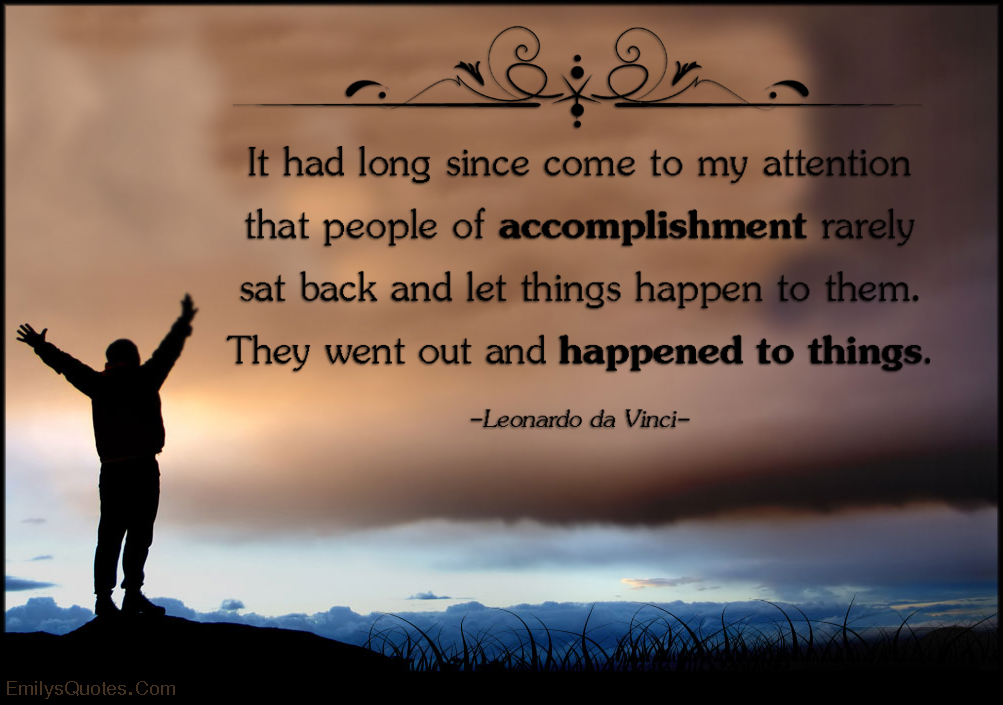 EmilysQuotes.Com - attention, people, accomplishment, happen, things, motivational, inspirational, attitude, Leonardo da Vinci