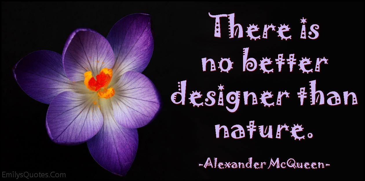 EmilysQuotes.Com - designer, nature, art, inspirational, beauty, Alexander McQueen