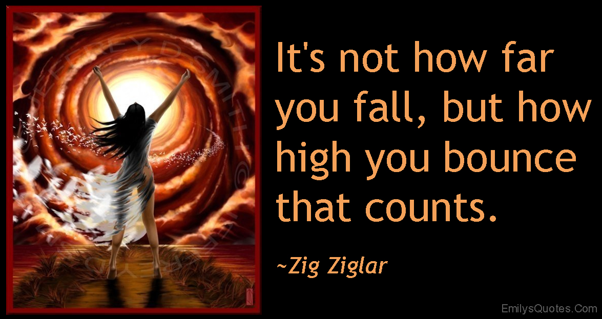 EmilysQuotes.Com - far, fall, high, bounce, counts, inspirational, encouraging, Zig Ziglar