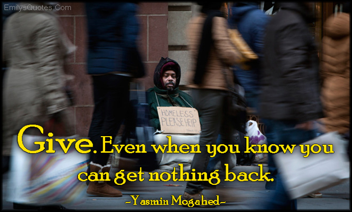EmilysQuotes.Com - give, know, amazing, great, inspirational, positive, being a good person, kindness, morality, Yasmin Mogahed