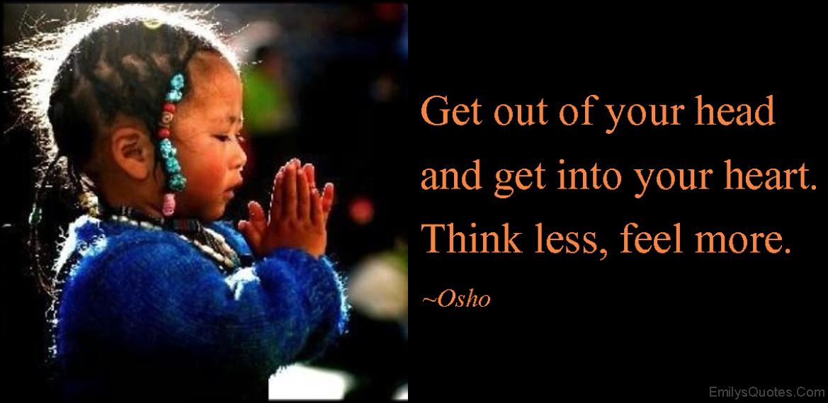 EmilysQuotes.Com - head, heart, think, thinking, feel, feelings, amazing, inspirational, advice, wisdom, Osho