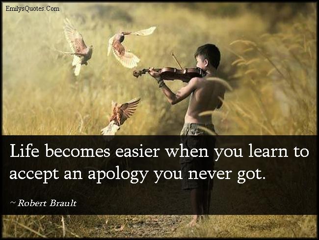 EmilysQuotes.Com - life, easier, easy, learn, accept, apology, advice, inspirational,  Robert Brault