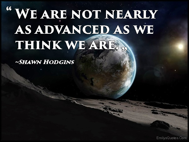 EmilysQuotes.Com - nearly, advanced, think, intelligent, people, Shawn Hodgins