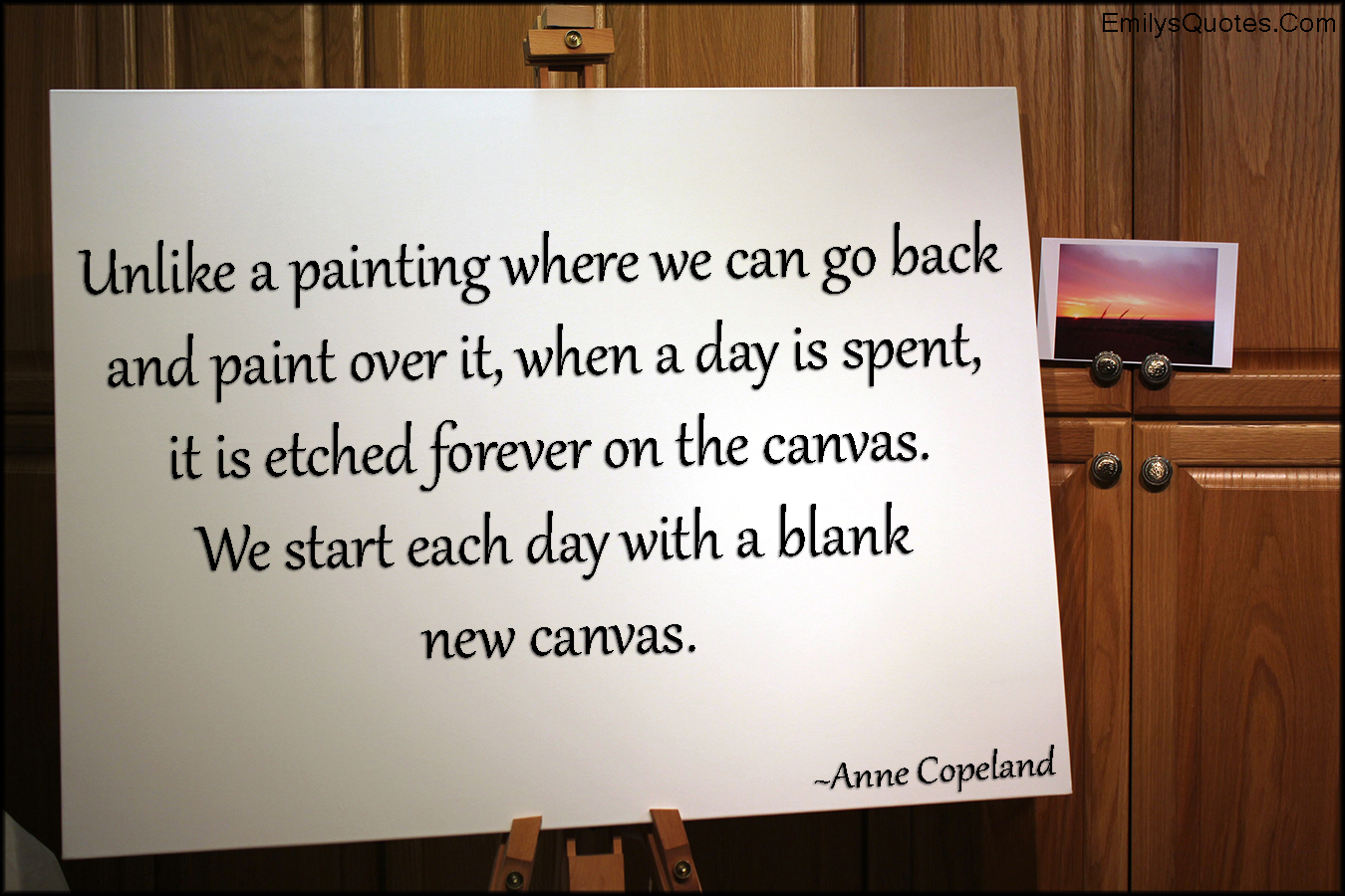 Quotes About Painting Unlike A Painting Where We Can Go Back And Paint Over It When A