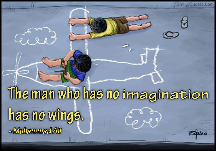 EmilysQuotes.Com - people, imagination, wings, inspirational, consequences, Muhammad Ali