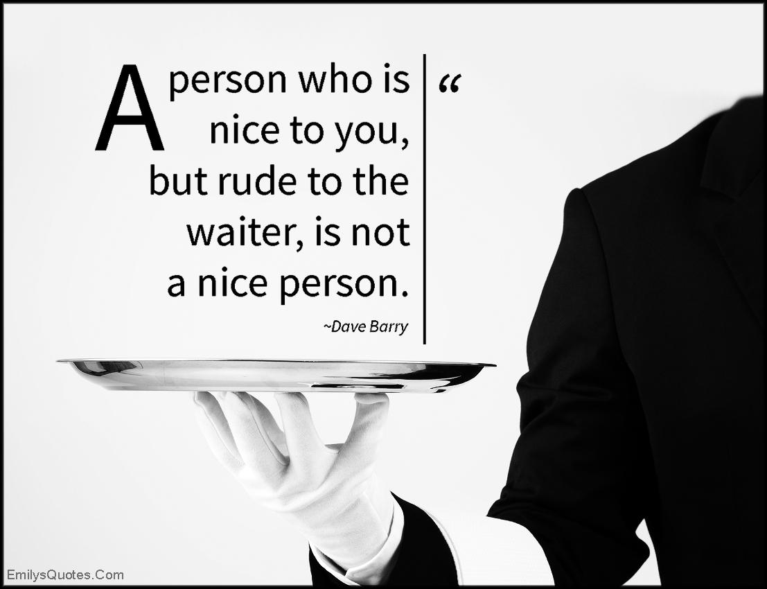 EmilysQuotes.Com - person, nice, rude, waiter, relationship, understanding, people, Dave Barry
