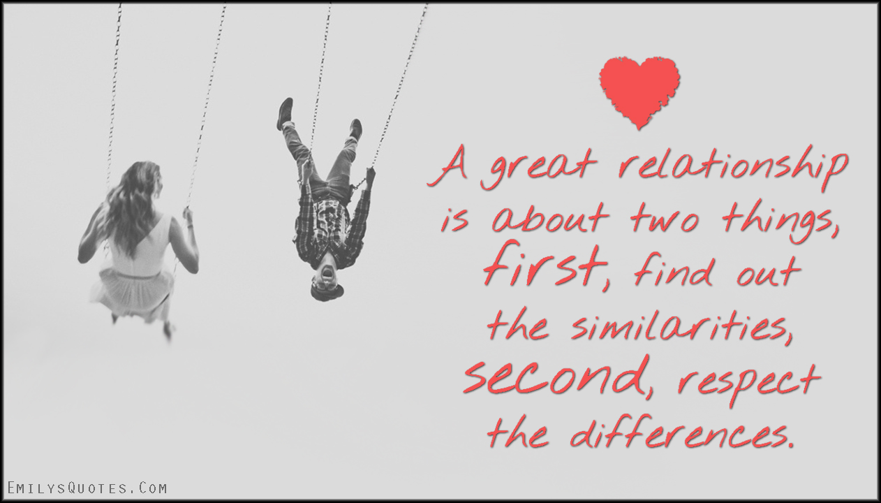 Love Respect Quotes A Great Relationship Is About Two Things First Find Out The