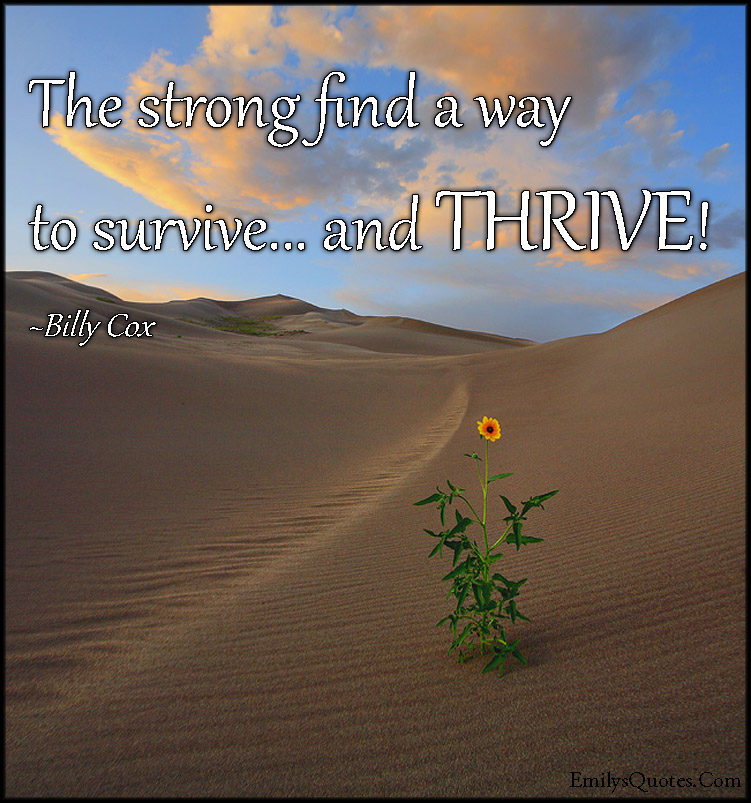 EmilysQuotes.Com - strong, strength, survive, life, thrive, inspirational, motivational, encouraging, Billy Cox