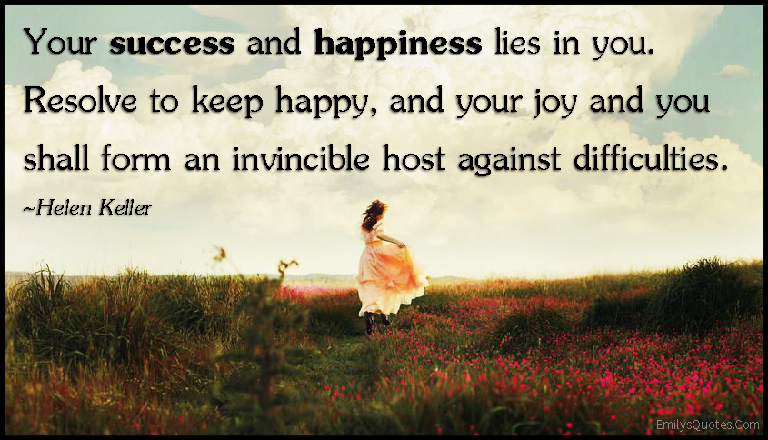 EmilysQuotes.Com - success, happiness, joy, invincible host, difficulties, inspirational, encouraging, Helen Keller