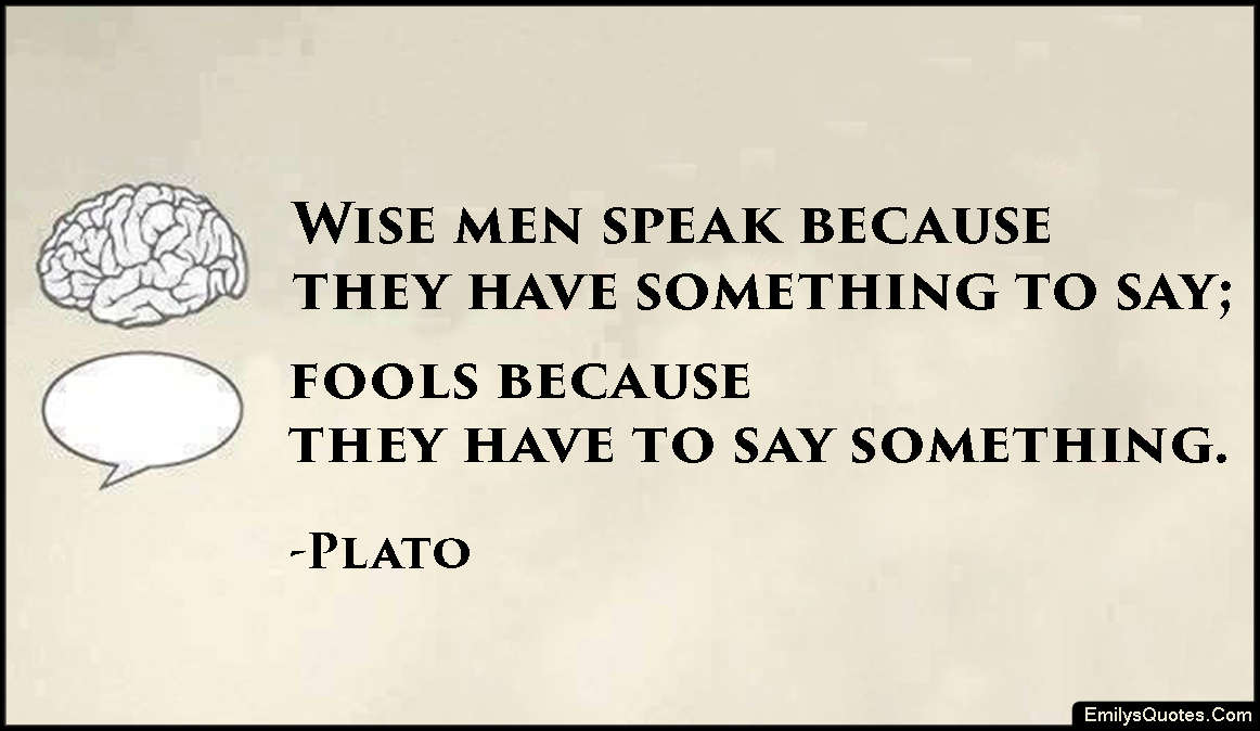 EmilysQuotes.Com - wise, speak, communication, wisdom, fools, funny, intelligent, Plato