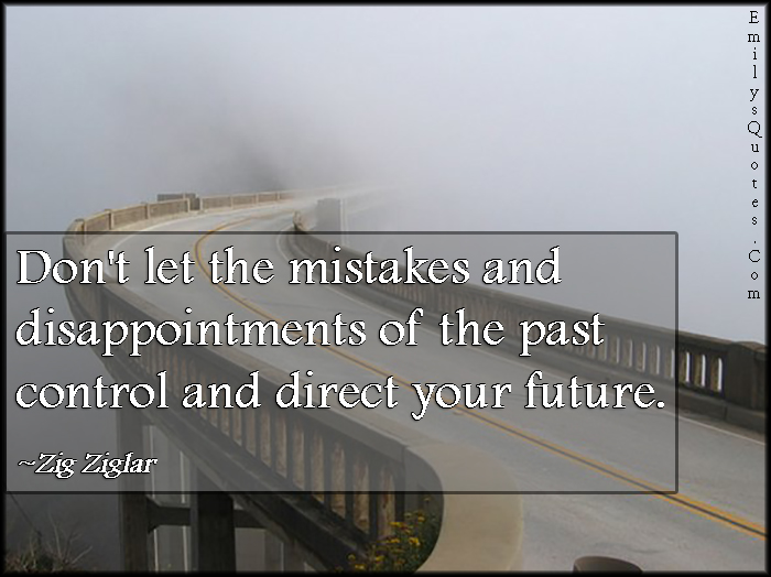 EmilysQuotes.Com - advice, mistakes, disappointment, past, control, direct, future, inspirational, Zig Ziglar
