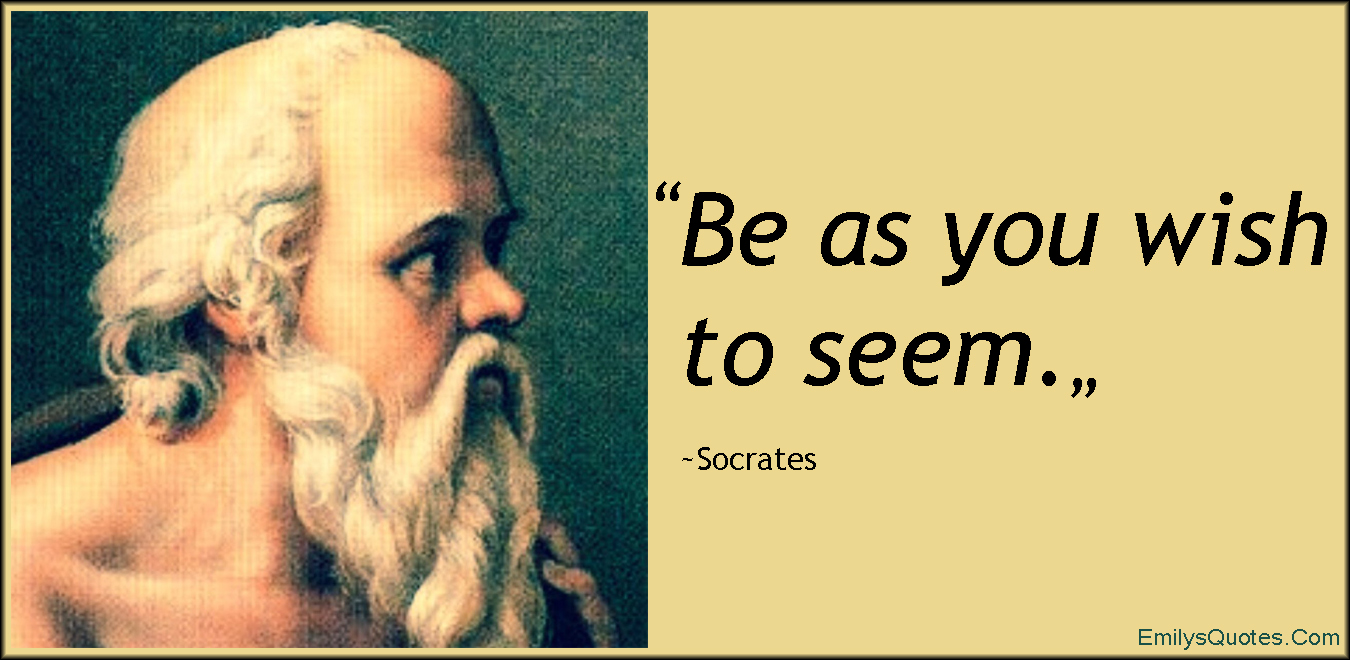 EmilysQuotes.Com - advice, wisdom, be, wish, seem, Socrates