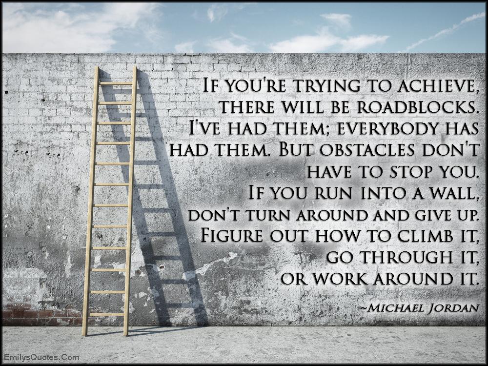 EmilysQuotes.Com - amazing, great, inspirational, motivational, encouraging, life, attitude, achieve, roadblocks, stop, climb, Michael Jordan