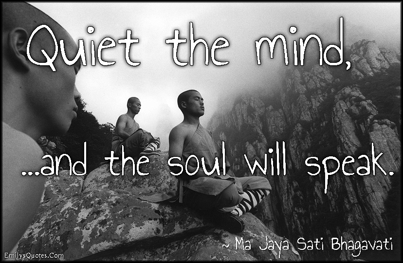EmilysQuotes.Com - amazing, great, inspirational, quiet, mind, soul, speak, wisdom,  Ma Jaya Sati Bhagavati