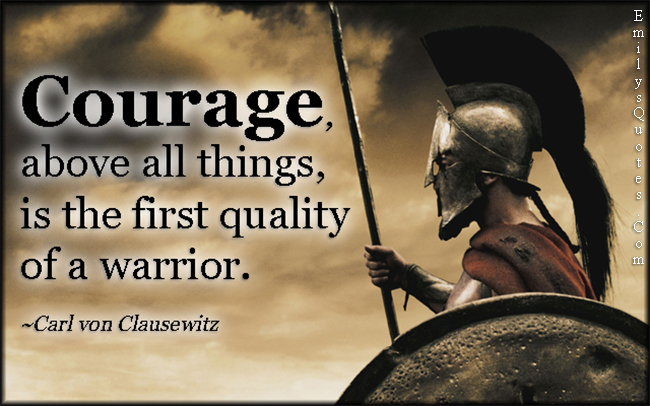 EmilysQuotes.Com - amazing, great, motivational, courage, quality, warrior, war, Carl von Clausewitz