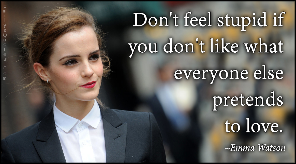 EmilysQuotes.Com - feel, stupid, like, pretend, love, advice, Emma Watson
