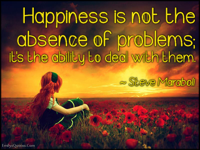 EmilysQuotes.Com - happiness, problems, deal, attitude, inspirational, Steve Maraboli