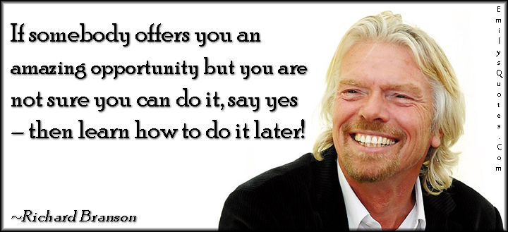 EmilysQuotes.Com - offer, amazing, opportunity, chance, sure, confidence, learn, advice, inspirational, Richard Branson