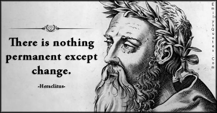 EmilysQuotes.Com - permanent, except, change, wisdom, Heraclitus