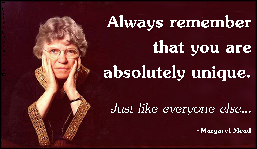 EmilysQuotes.Com - remember, absolutely, unique, being different, funny, everyone, Margaret Mead